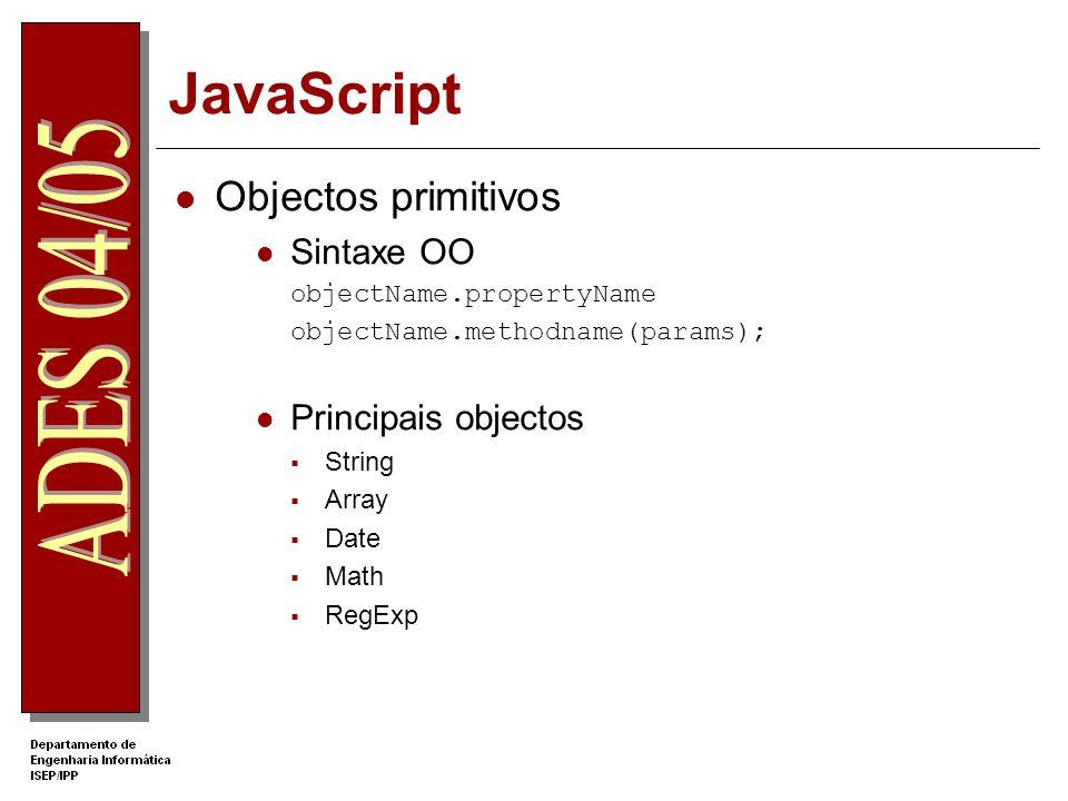 JavaScript Objectos primitivos Sintaxe OO Principais objectos