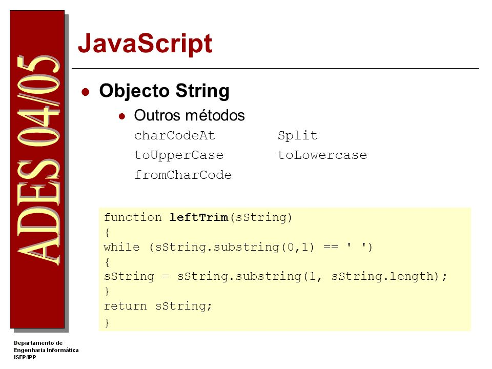 JavaScript Objecto String Outros métodos charCodeAt Split