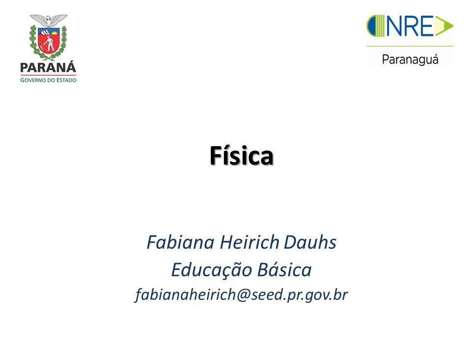 Fabiana Heirich Dauhs Educação Básica fabianaheirich@seed.pr.gov.br