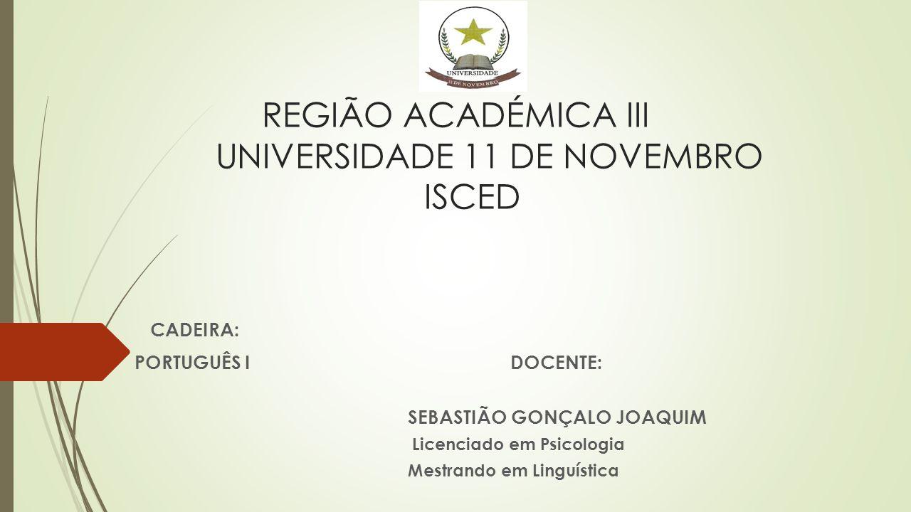REGIÃO ACADÉMICA III UNIVERSIDADE 11 DE NOVEMBRO ISCED
