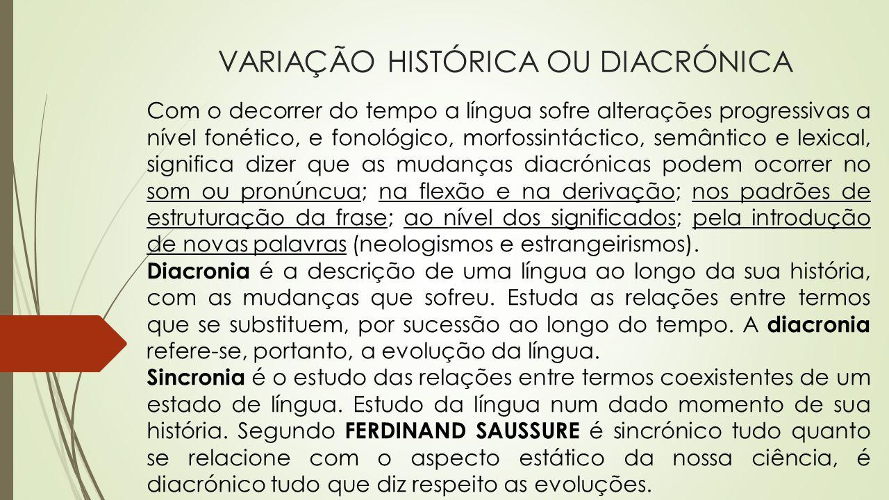 VARIAÇÃO HISTÓRICA OU DIACRÓNICA