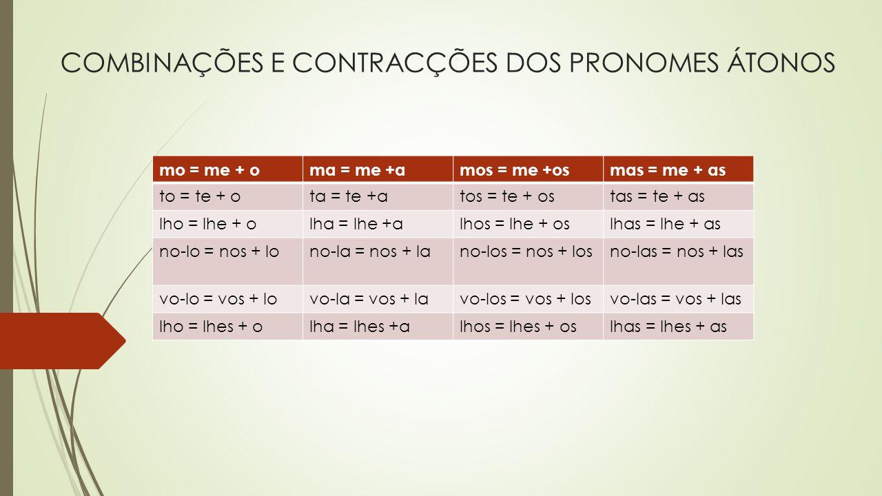 COMBINAÇÕES E CONTRACÇÕES DOS PRONOMES ÁTONOS