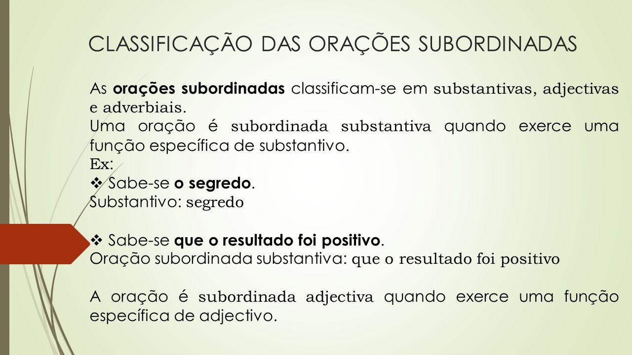 CLASSIFICAÇÃO DAS ORAÇÕES SUBORDINADAS