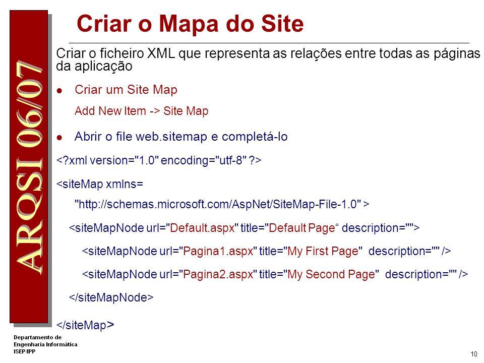 Criar o Mapa do Site Criar o ficheiro XML que representa as relações entre todas as páginas da aplicação.