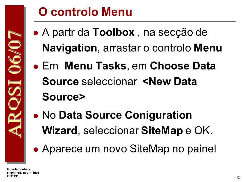 O controlo Menu A partr da Toolbox , na secção de Navigation, arrastar o controlo Menu.