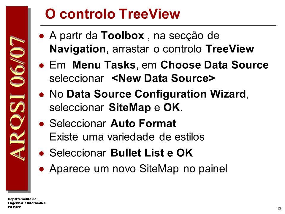 O controlo TreeView A partr da Toolbox , na secção de Navigation, arrastar o controlo TreeView.