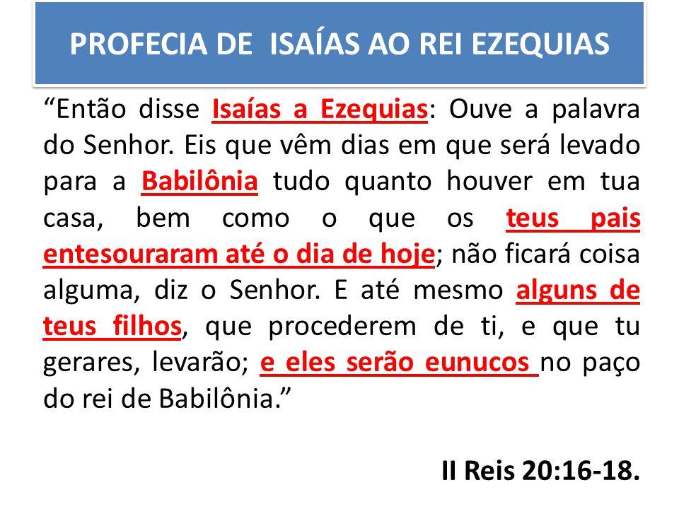 PROFECIA DE ISAÍAS AO REI EZEQUIAS