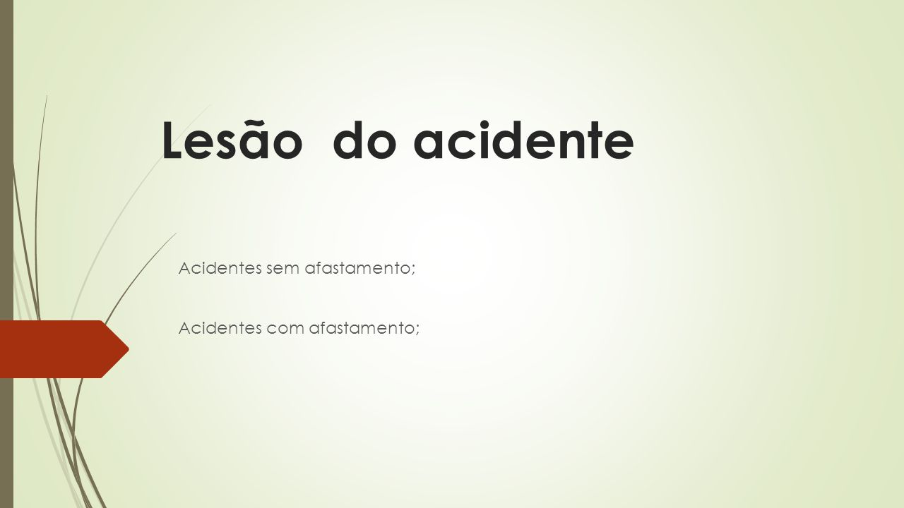 Acidentes sem afastamento; Acidentes com afastamento;
