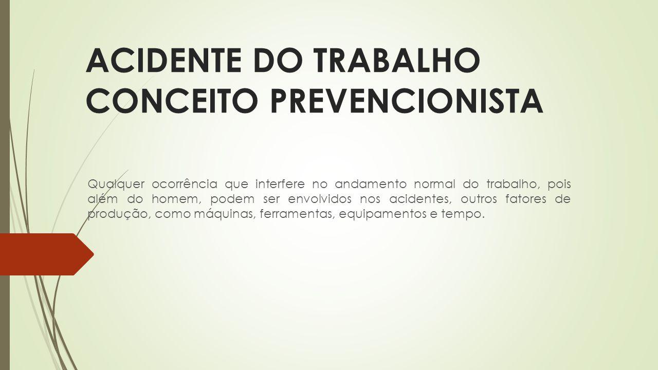ACIDENTE DO TRABALHO CONCEITO PREVENCIONISTA