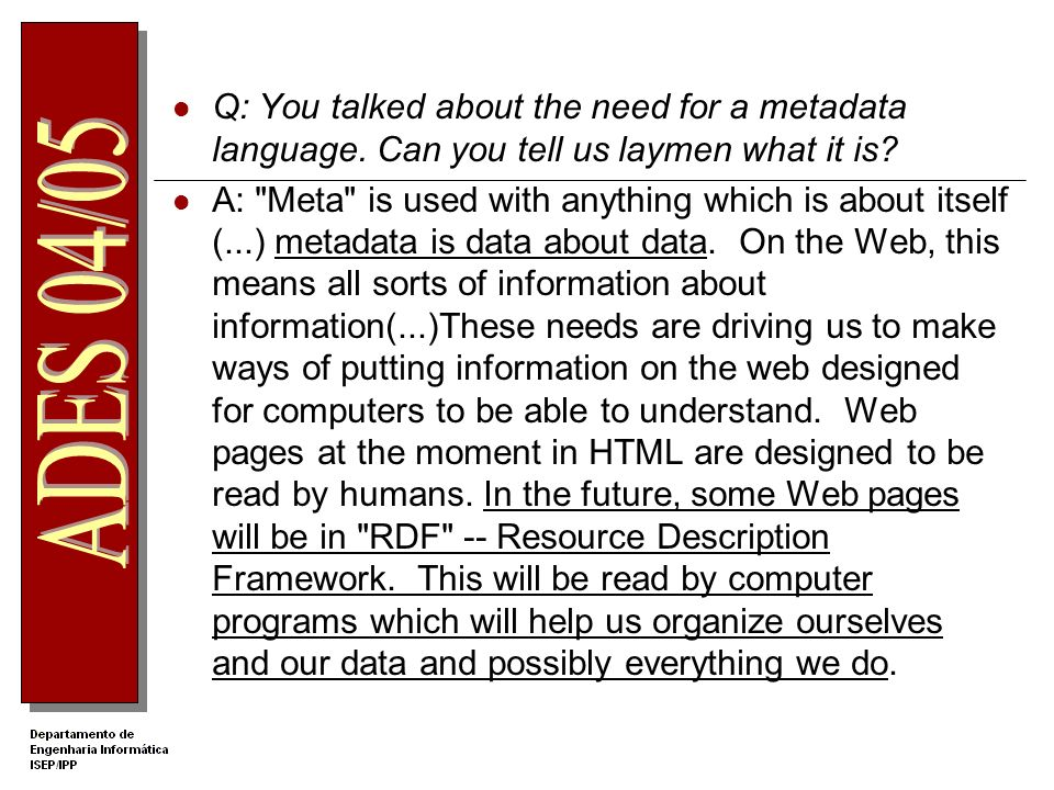 Q: You talked about the need for a metadata language