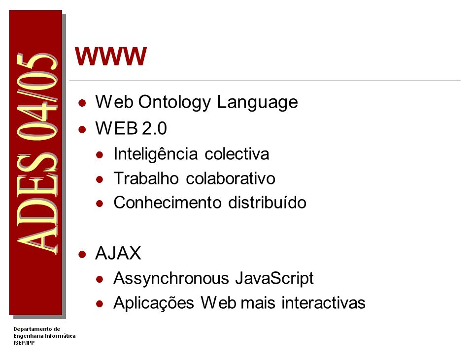 WWW Web Ontology Language WEB 2.0 AJAX Inteligência colectiva