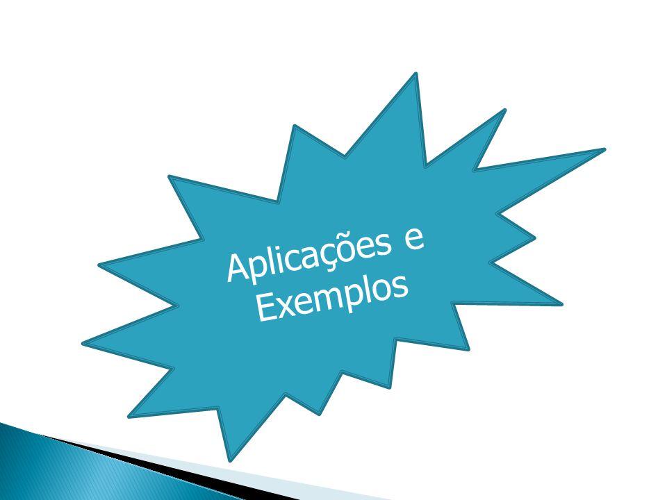 Aplicações e Exemplos hierárquica, pai-filho , hipônimo, genérica, especialização