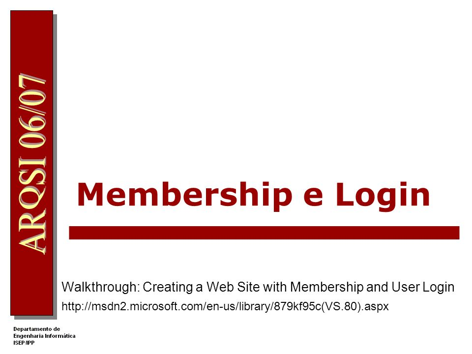 Membership e Login Walkthrough: Creating a Web Site with Membership and User Login.