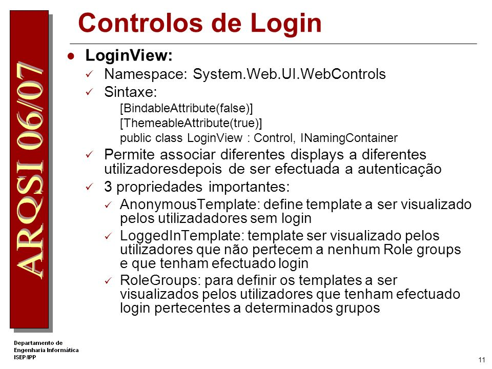 Controlos de Login LoginView: Namespace: System.Web.UI.WebControls