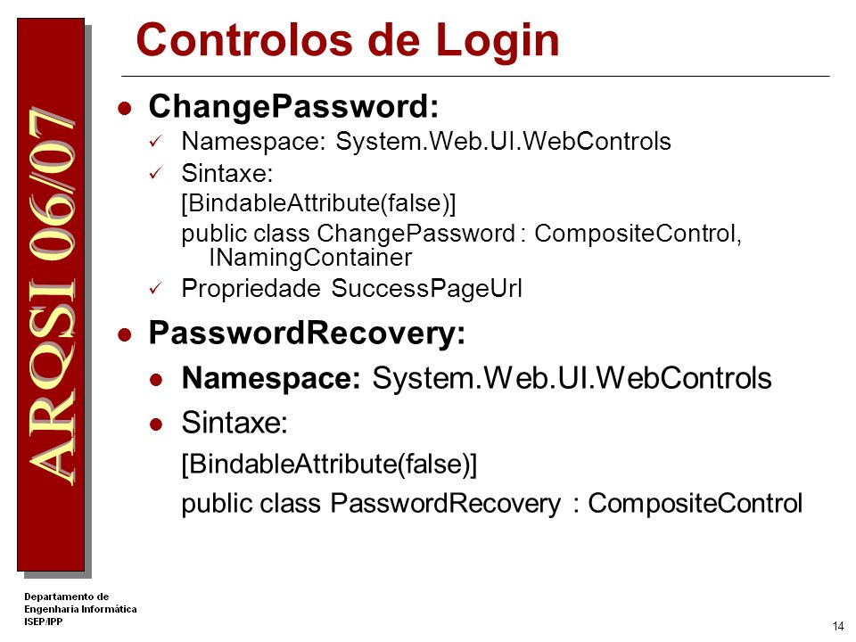 Controlos de Login ChangePassword: PasswordRecovery: