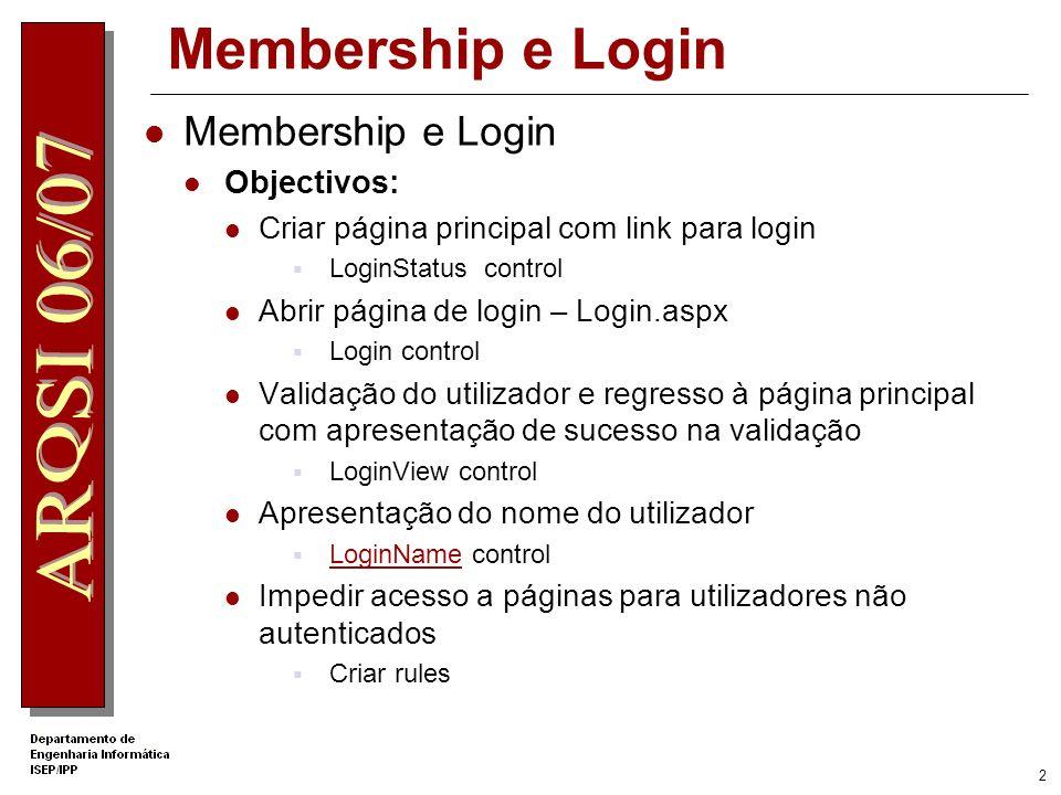 Membership e Login Membership e Login Objectivos:
