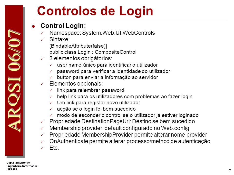 Controlos de Login Control Login: Namespace: System.Web.UI.WebControls