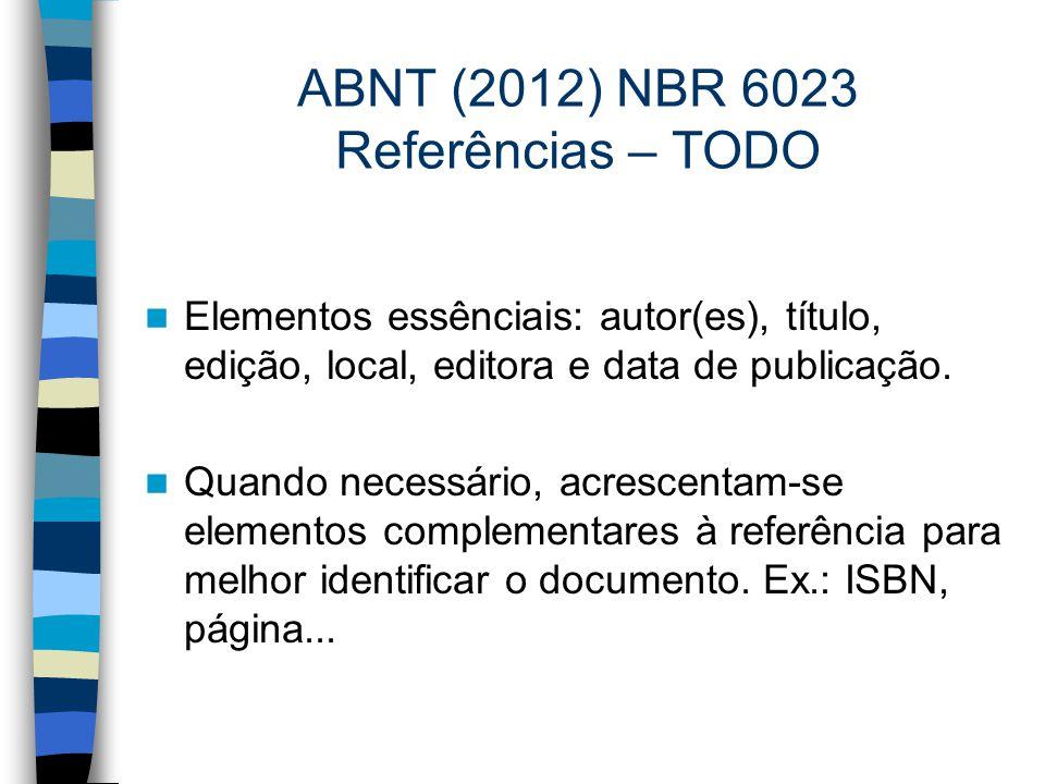 ABNT (2012) NBR 6023 Referências – TODO
