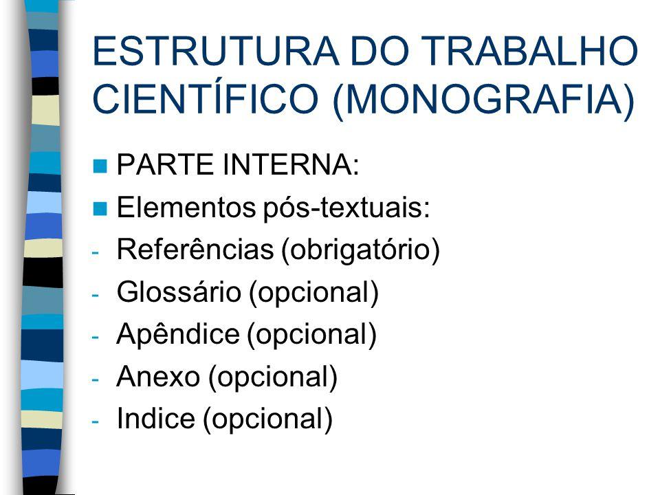 ESTRUTURA DO TRABALHO CIENTÍFICO (MONOGRAFIA)