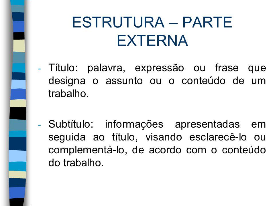 ESTRUTURA – PARTE EXTERNA