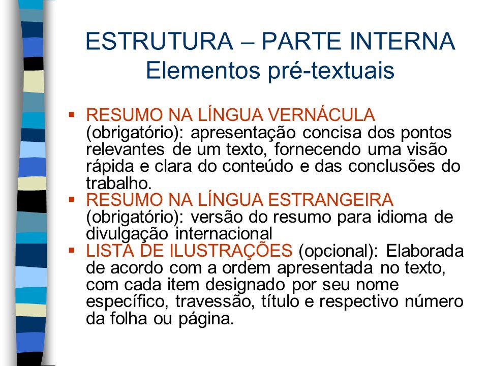 ESTRUTURA – PARTE INTERNA Elementos pré-textuais
