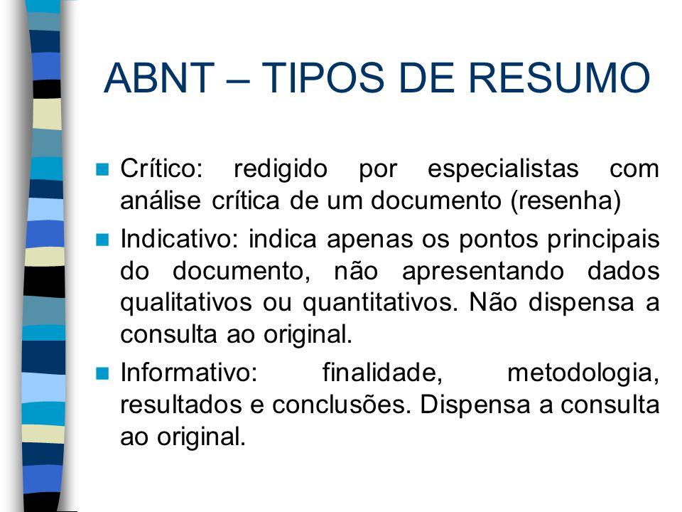 ABNT – TIPOS DE RESUMO Crítico: redigido por especialistas com análise crítica de um documento (resenha)