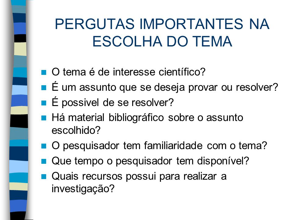PERGUTAS IMPORTANTES NA ESCOLHA DO TEMA