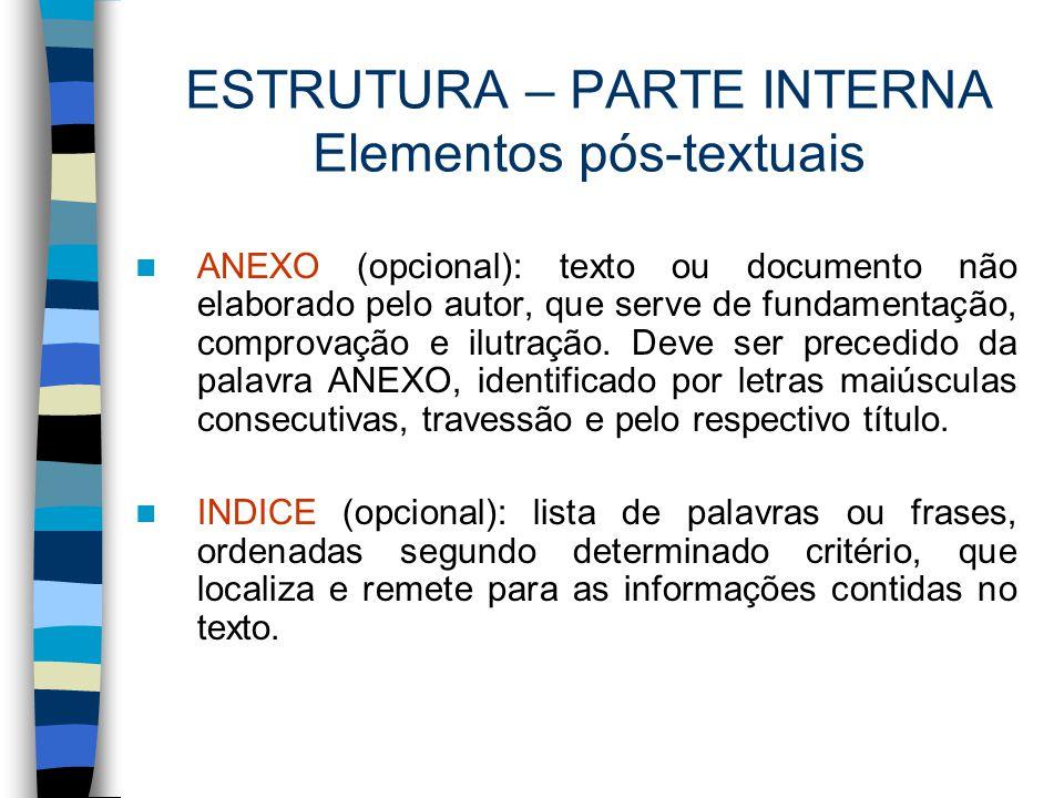 ESTRUTURA – PARTE INTERNA Elementos pós-textuais