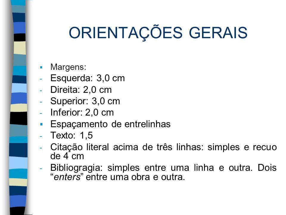 ORIENTAÇÕES GERAIS Esquerda: 3,0 cm Direita: 2,0 cm Superior: 3,0 cm