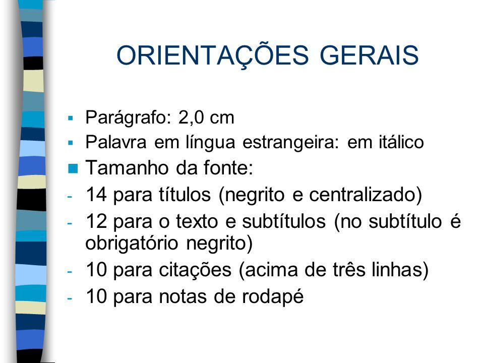 ORIENTAÇÕES GERAIS Tamanho da fonte: