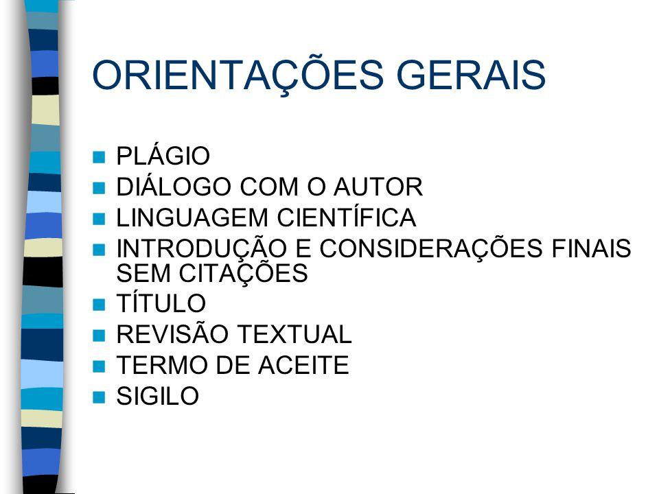 ORIENTAÇÕES GERAIS PLÁGIO DIÁLOGO COM O AUTOR LINGUAGEM CIENTÍFICA