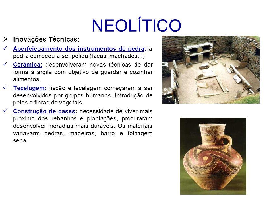 NEOLÍTICO Inovações Técnicas: