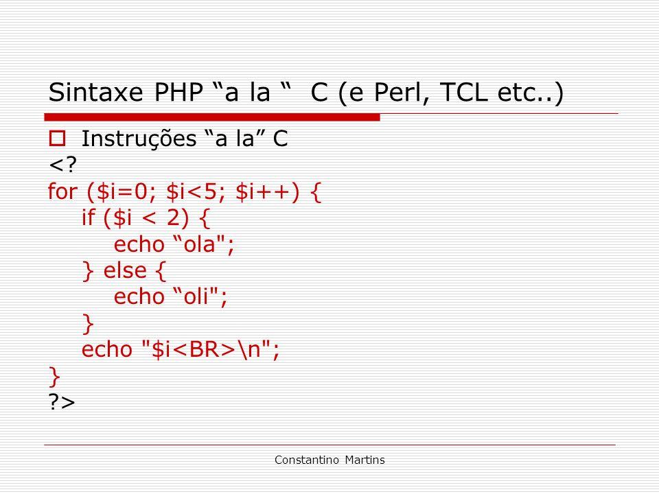 Sintaxe PHP a la C (e Perl, TCL etc..)