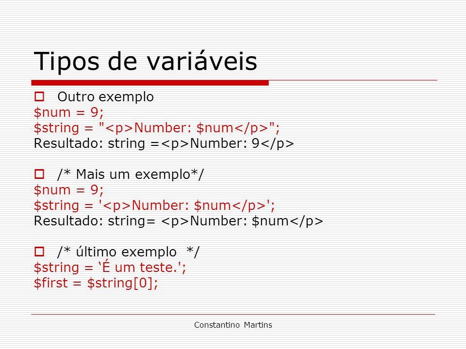 Tipos de variáveis Outro exemplo $num = 9;