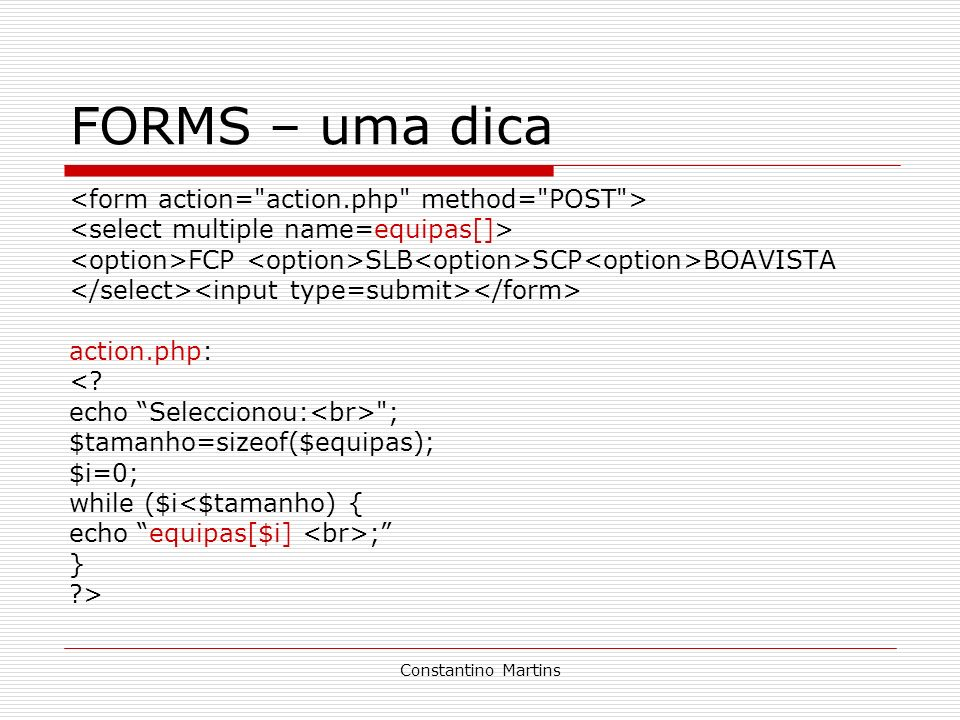 FORMS – uma dica <form action= action.php method= POST >