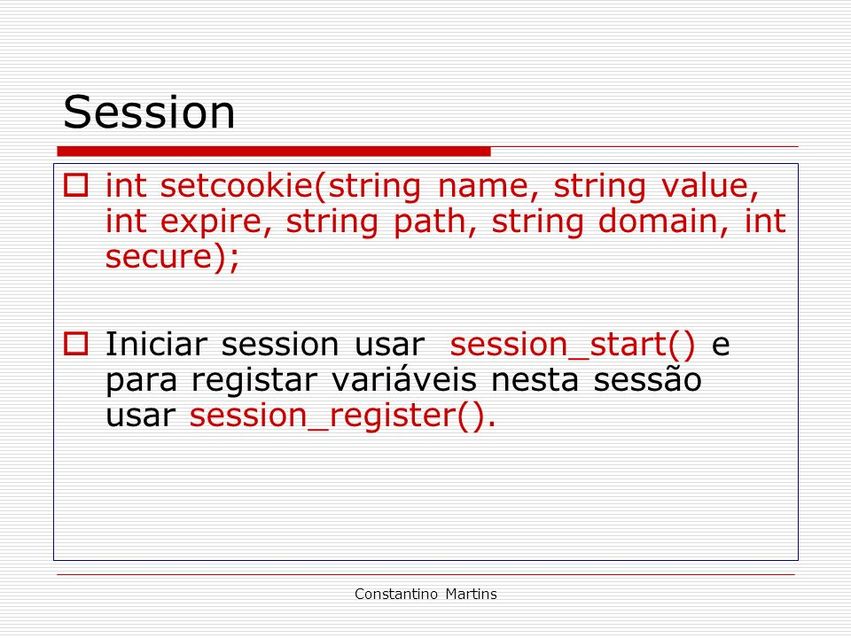 Session int setcookie(string name, string value, int expire, string path, string domain, int secure);