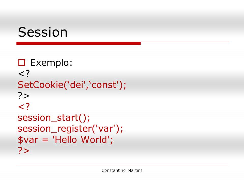 Session Exemplo: < SetCookie('dei ,'const ); >