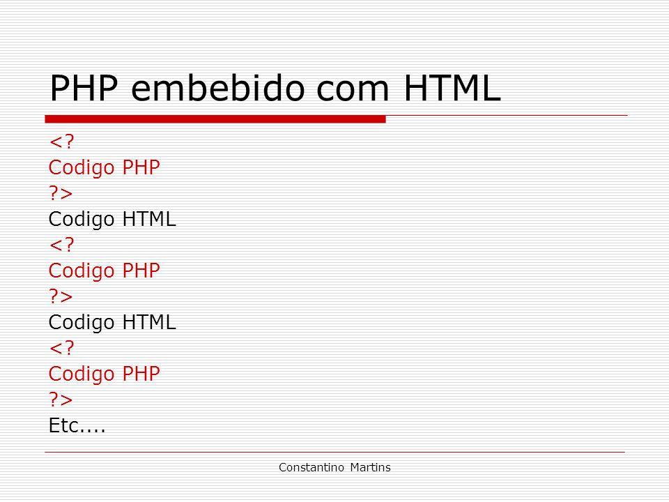 PHP embebido com HTML < Codigo PHP > Codigo HTML Etc....