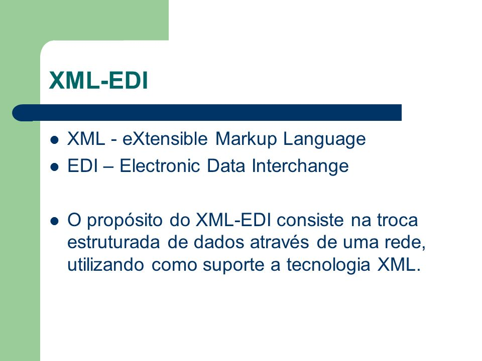 XML-EDI XML - eXtensible Markup Language