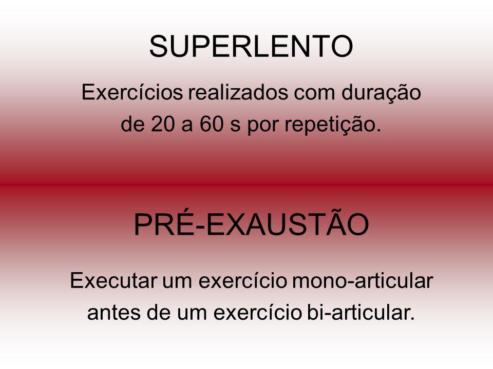 SUPERLENTO PRÉ-EXAUSTÃO