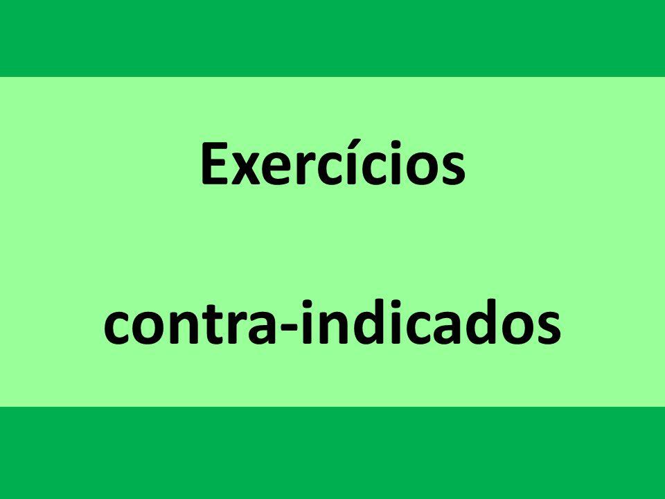 Exercícios contra-indicados