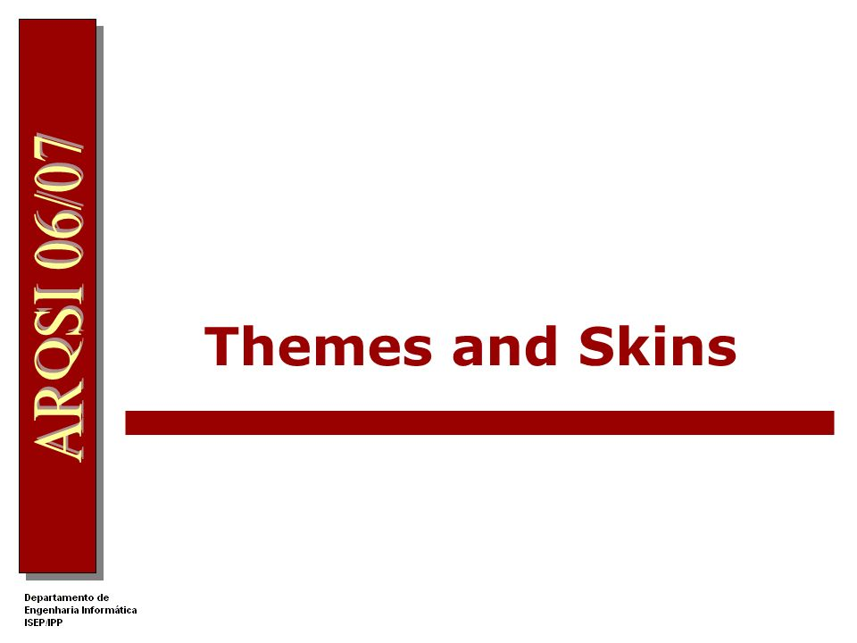 Themes and Skins