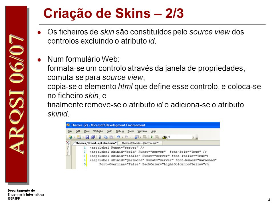 Criação de Skins – 2/3Os ficheiros de skin são constituídos pelo source view dos controlos excluindo o atributo id.