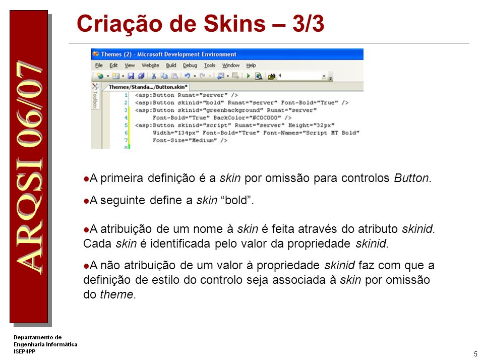 Criação de Skins – 3/3A primeira definição é a skin por omissão para controlos Button. A seguinte define a skin bold .