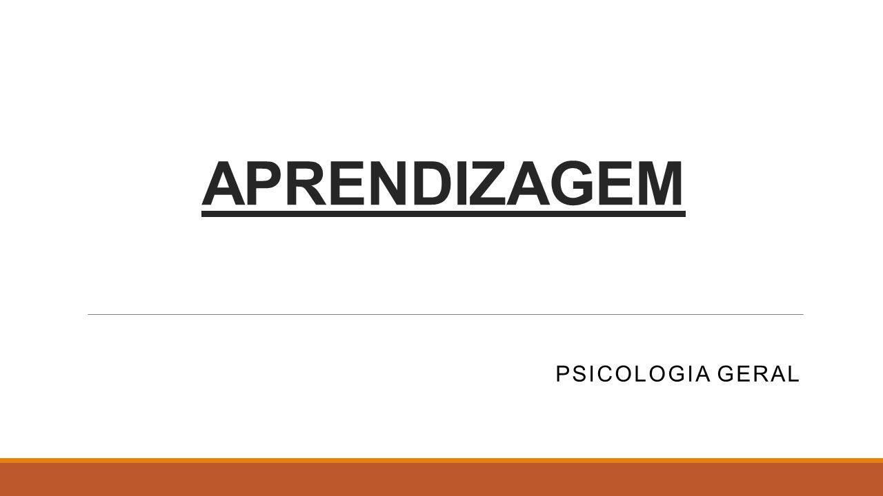 APRENDIZAGEM Psicologia geral