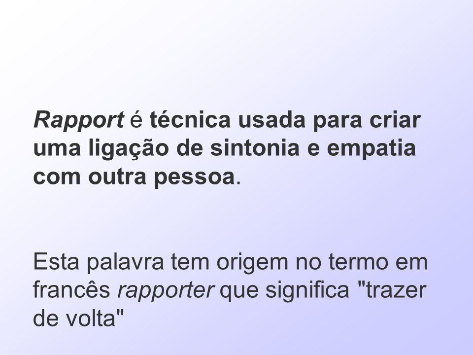 Rapport é técnica usada para criar uma ligação de sintonia e empatia com outra pessoa.