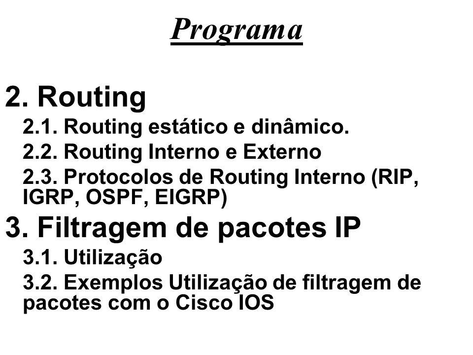 Programa 2. Routing 3. Filtragem de pacotes IP
