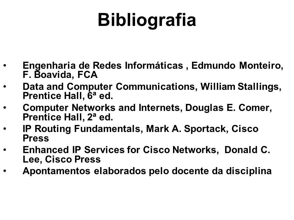 Bibliografia Engenharia de Redes Informáticas , Edmundo Monteiro, F. Boavida, FCA.