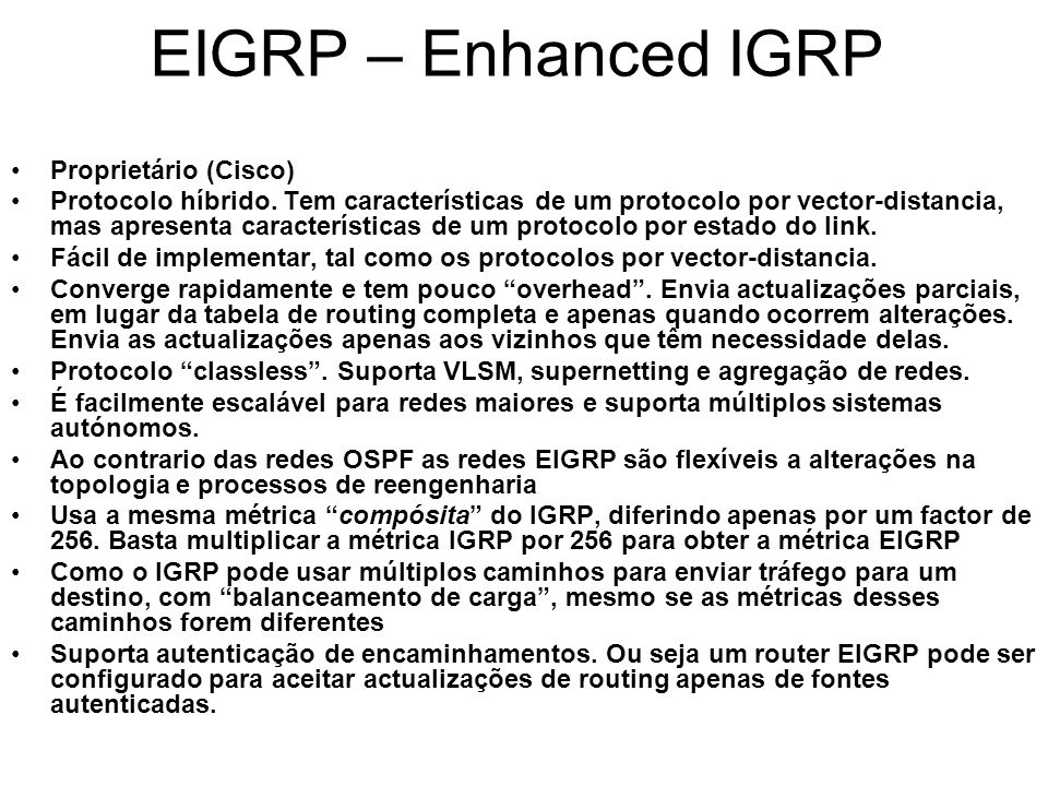 EIGRP – Enhanced IGRP Proprietário (Cisco)