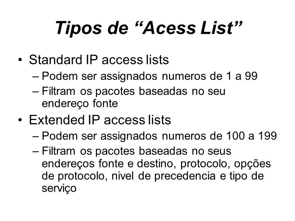Tipos de Acess List Standard IP access lists